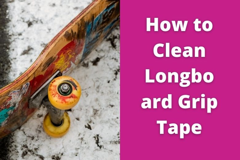 clean longboard grip tape